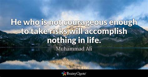 courageous    risks