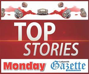Ladysmith Gazette's pick of the top 5 local and ...