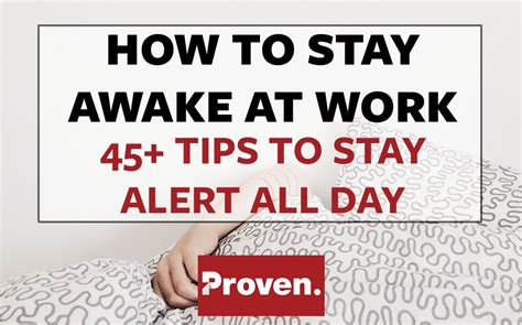 How To Stay Awake At Work 45+ Ways To Stay Alert All Day