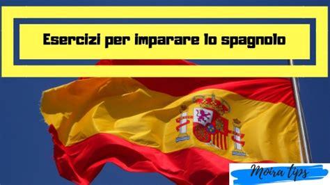 Test Di Spagnolo Esercizi Per Imparare Lo Spagnolo Moira Tips