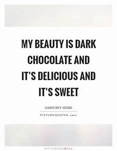 My beauty is da... Sweet Delicacies Quotes
