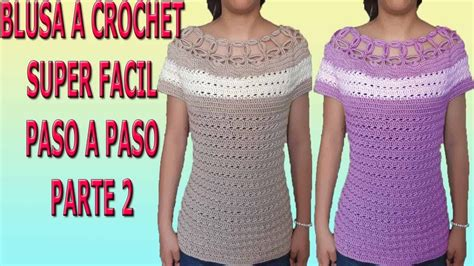 blusa a crochet en todas las tallas tejida de ganchillo easy crochet blouse parte 2