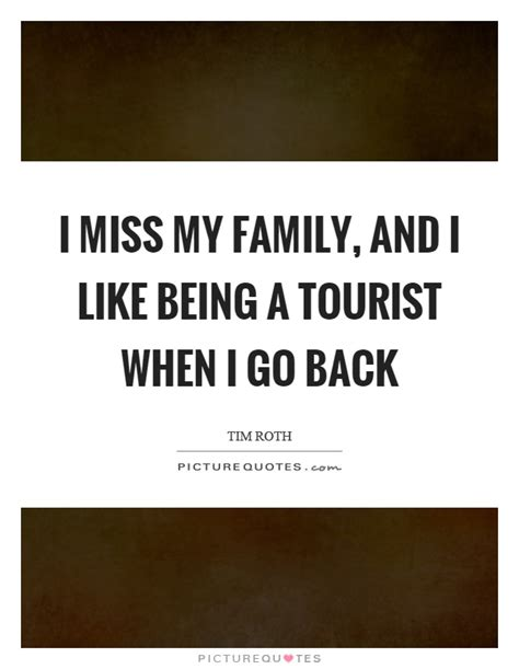I Miss My Family Back Home Quotes