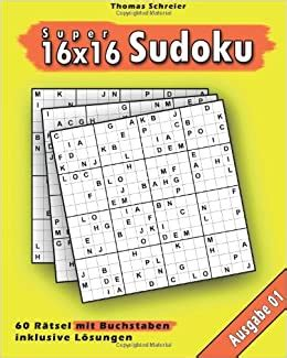 Hexadecimal sudokus (also known as 16x16 sudoku) are a larger version of regular sudoku that feature a 16 x 16 grid, and 16 hexadecimal digits. 16x16 Buchstaben Super-Sudoku 01: 16x16 Sudoku mit Buchstaben, Ausgabe 01 (16x16 Buchstaben ...