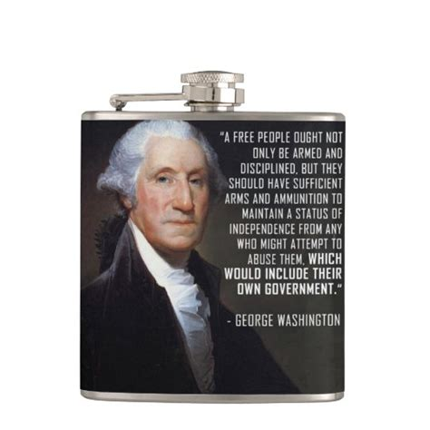 He was a statesman and recognized as one of the founding fathers of… Second Amendment Quote - George Washington Hip Flask | Zazzle.com