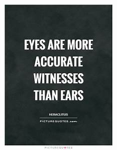 Eyes are more a... Funny Witness Quotes