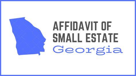 georgia small estate affidavit form georgia affidavit of small estate form afidavit