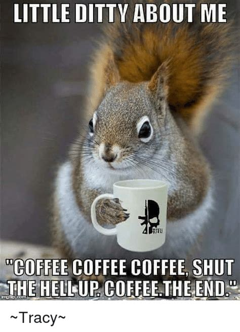 Coffee is frowned upon after a certain time of day as a stimulant, and the confines of society tend to. 25+ Best Coffee Coffee Coffee Memes   Morning Coffee Memes ...