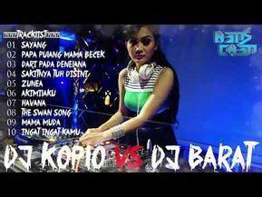 Dj slow barat 2020 remix paling enak buat santai dan tidur by : Free Download Dj Koplo Vs Dj Barat Breakbeat Indonesia Terbaru 2 Audio Lagu MP3 and Video MP4 ...