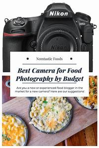 Best Camera for Food Photography by Budget | Best camera for photography, Best camera for ...
