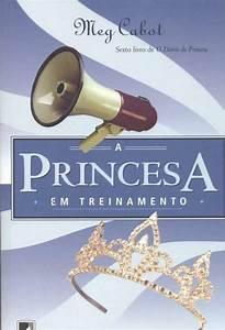 Baixar Livro A Princesa Em Treinamento – O Diário Da Princesa – Vol 6 – Meg Cabot em PDF, ePub