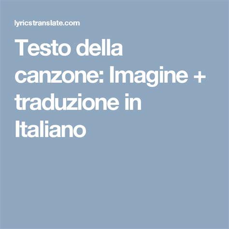 Testo Imagine Traduzione by Testo Della Canzone Imagine Traduzione In Italiano