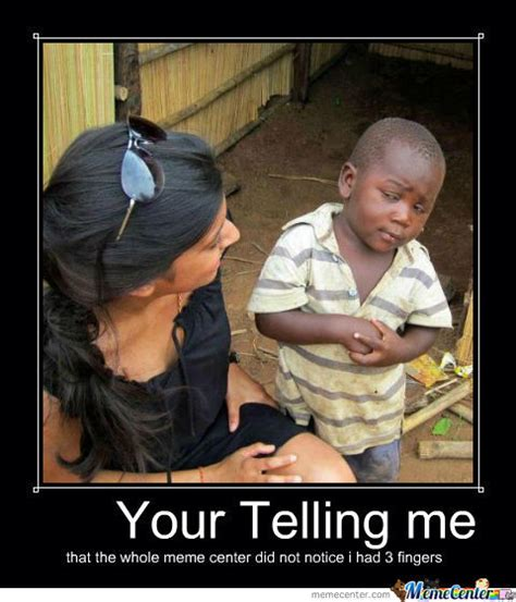 Your Telling Me Meme - your right dude ur right 0 0 by youssef hanna 7712 meme center