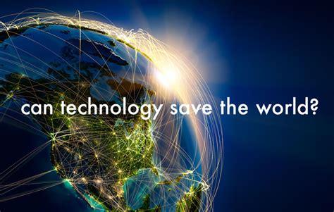 Can Technology Save The World?  Inhabitat  Green Design