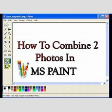 How To Combine Two Photos In Paint Youtube