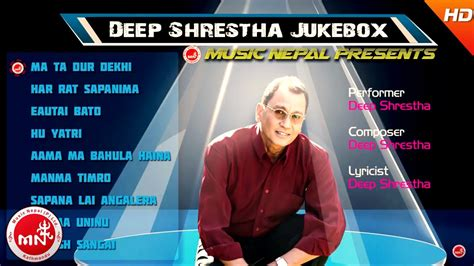 Deep Shrestha  Nepali Superhit Audio Jukebox Youtube