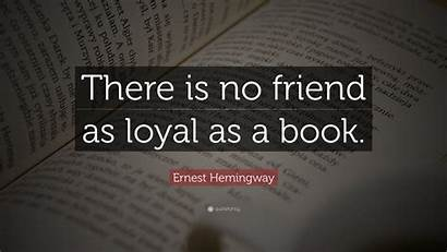 Quote Hemingway Ernest Wallpapers Friend Loyal Quotes
