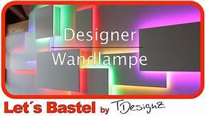 Wandlampe Selber Bauen : 1 5 led wandlampe selber bauen schritt f r schritt ~ Lizthompson.info Haus und Dekorationen