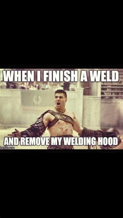 Funny Welding Memes - 24 best funny welding memes images on pinterest welding memes welding projects and funny stuff