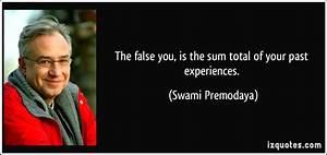 The false you, ... Swami Premodaya Quotes