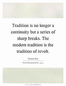 Tradition is no... Break With Tradition Quotes