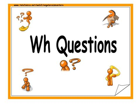 Wh Questions