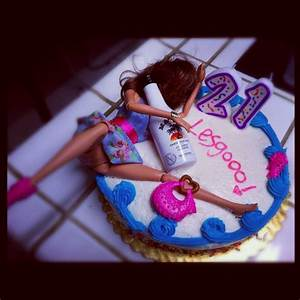 """21st birthday cake hot mess Barbie. """"go hoe or go home ..."""