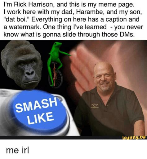 Rick Harrison Memes - i m rick harrison and this is my meme page i work here