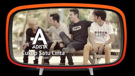 Musik proaktif 12 months ago. Adista - Cukup Satu Cinta (Official Music Video) - YouTube