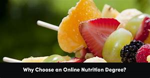 Why Choose An Online Nutrition Degree