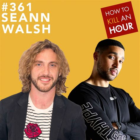 Episode 361 Seann Walsh - How to Kill an Hour