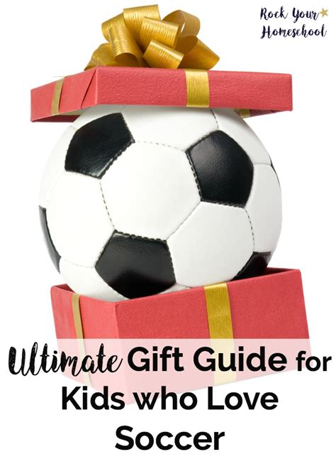 gifts for soccer fans ultimate gift guide for kids who love soccer rock your