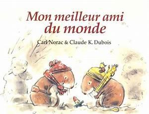 Meilleur Oreiller Du Monde : mon meilleur ami du monde claude k dubois carl norac ~ Melissatoandfro.com Idées de Décoration