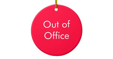 Out Of Office  In The Office Sign Ceramic Ornament Zazzle