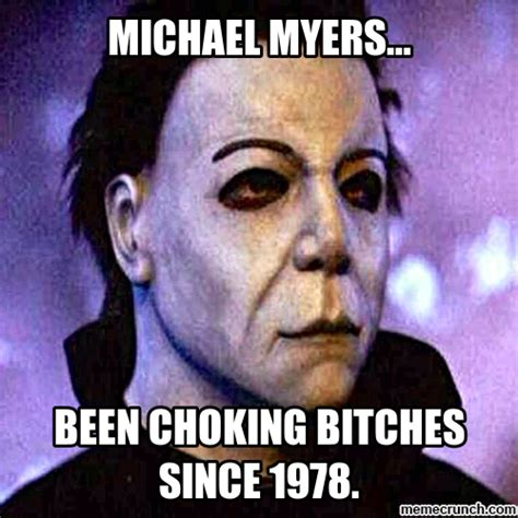 Michael Myers Memes - michael myers meme michael myers no one pinterest michael myers meme and horror