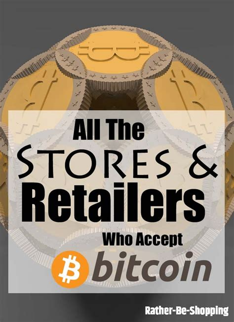 what stores take bitcoin who accepts bitcoin all 13 retailers and companies who ll