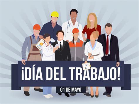 ¿Por qué se celebra el 1º de Mayo el Día del Trabajo ...