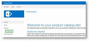 stage 2 import list content into the product catalog site With sharepoint 2013 product catalog site template