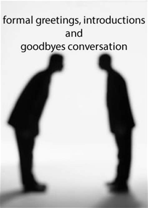 formal  introductions  goodbyes conversation