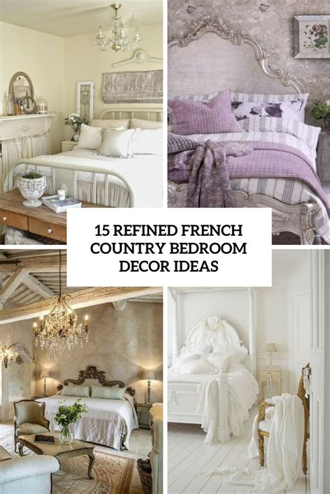 refined french country bedroom decor ideas shelterness