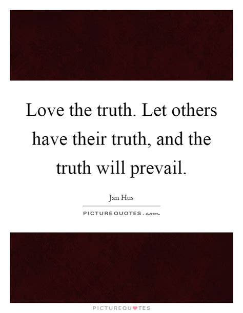Let Truth Prevail Quotes