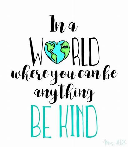Kindness Quotes Matters Kind Anything Teacher Inspirational