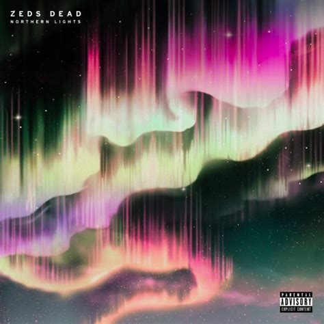 Who Sings Northern Lights by Zeds Dead Northern Lights Lyrics And Tracklist Genius