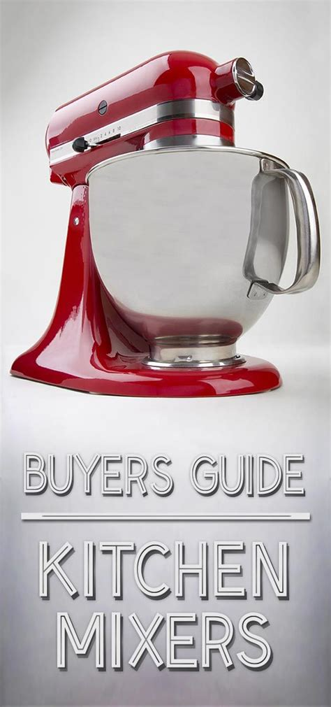 kitchen mixer buyer guide dining compactappliance learn fine