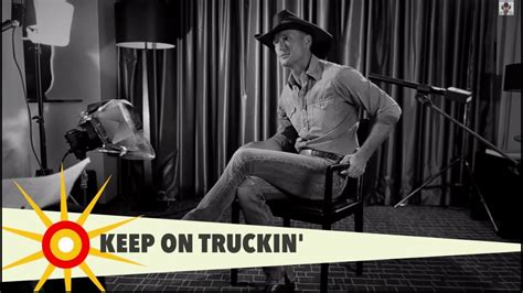 Although not necessarily a trucker song, it still can be interpreted as one. Keep On Trucking'   Inside The Song   McGraw - YouTube