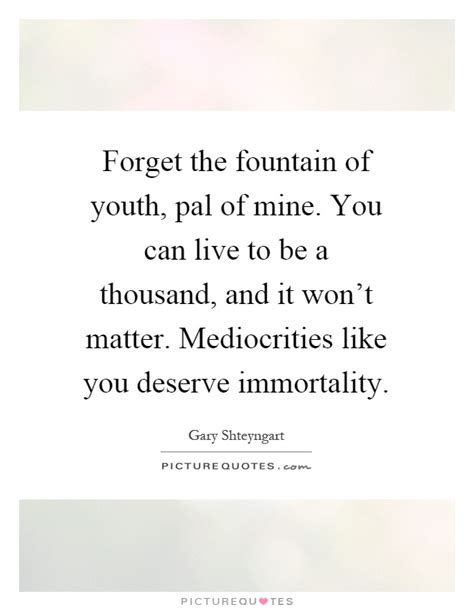 The Fountain Of Youth Quotes