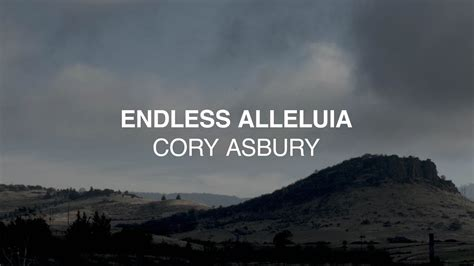 endless alleluia official lyric video cory asbury
