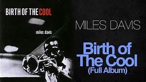 Miles Davis - Birth Of The Cool (1957 Full Album) - YouTube