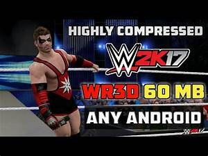 [60MB] HOW TO DOWNLOAD WWE2K18 HIGHLY COMPRESSED Wr3D MOD ...