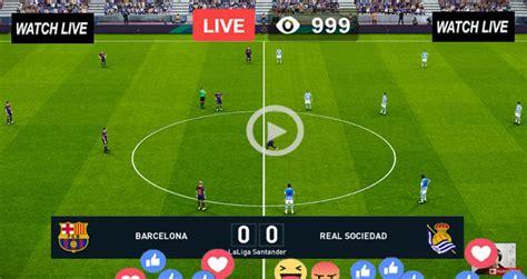 Live Football – Barcelona vs Real Sociedad – Live ...